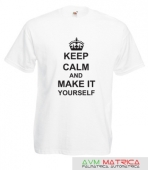 Keep calm and and make it yourself póló